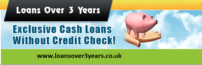 Loans Over 3 Years: Immediate Cash Assistance without Obstructions In Financial Emergency