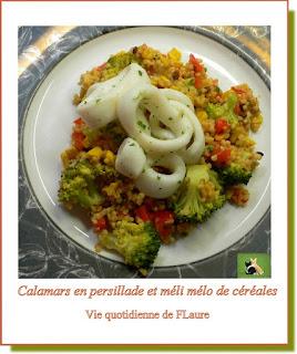 Vie quotidienne de FLaure : Calamars en persillade, méli-mélo de céréales et légumes