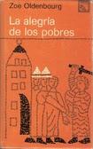 La Alegria de los Pobres – Zoe Oldenbourg
