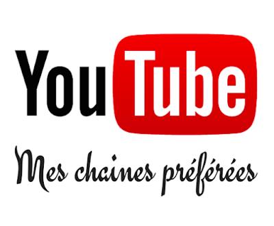 Youtube meilleures chaines préférées favorites