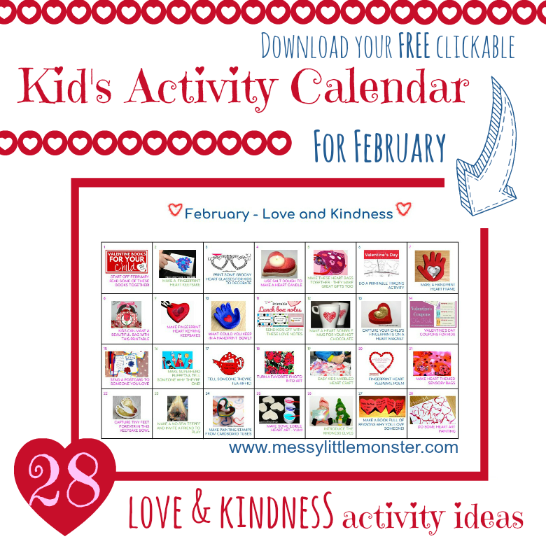 Easy love and kindness Valentines Day craft and activity ideas for kids - A heart themed clickable activity calendar for February filled with 28 indoor things to do with toddlers and preschoolers. There are keepsakes, art, craft, printable and hands on activities to try.