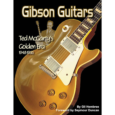 Gibson_Guitars_Ted_McCarty_s_Golden_Era_1948_1966,Gil_Hembree,les_paul,es_335,psychedelic-rocknroll,front