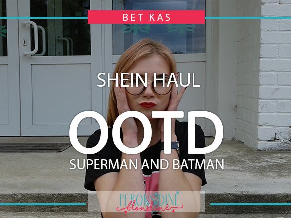 OOTD SU SHEIN: SUPERMAN AND BATMAN
