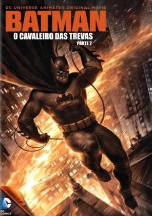 Batman: O Cavaleiro das Trevas Parte 2 – Dublado