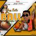 MUSIC: Yung Rollex - Ball It