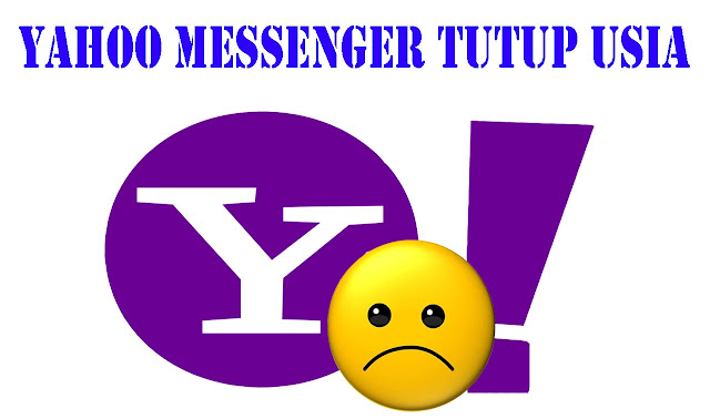 Yahoo Messenger Akan Tutup Usia Untuk Selamanya Pada Juli 2018 Mendatang ? Berikut Alasannya