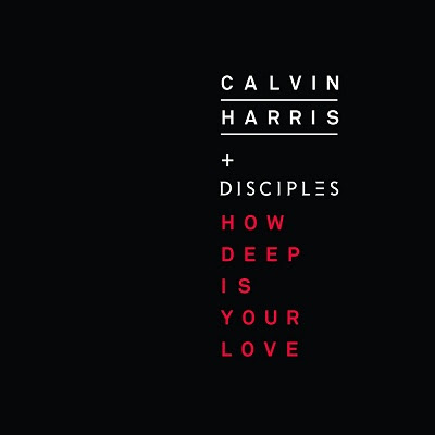 How Deep Is Your Love by Calvin Harris