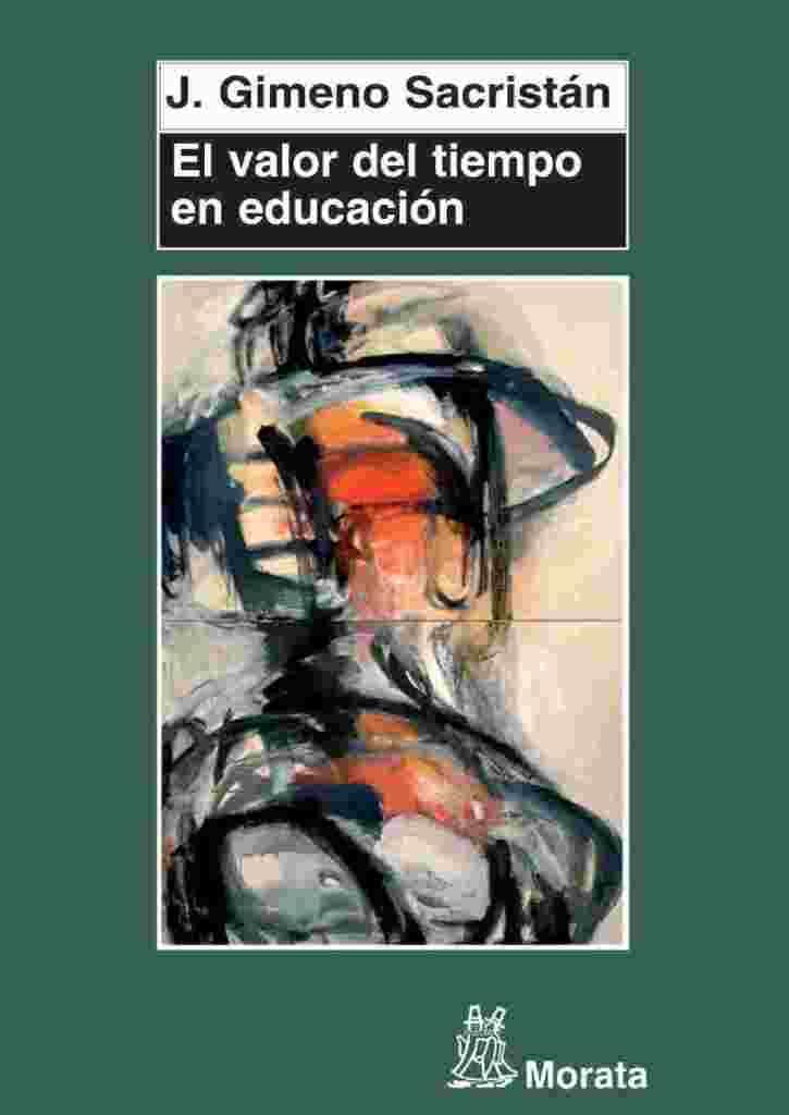 El valor del tiempo en educación – J. Gimeno Sacristán