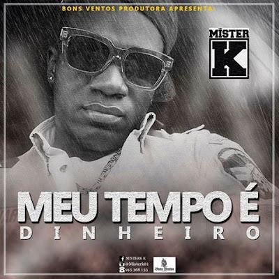 Mister K - Meu Tempo É Dinheiro ( Rap 2k17 ) Download