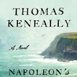 Upcoming Release! Napoleon's Last Island: A Novel by Thomas Keneally