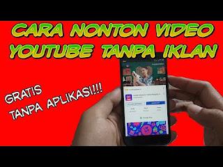 Menghilangkan Iklan Youtube Di Android