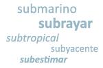 Ejemplos de palabras con el prefijo 'sub'