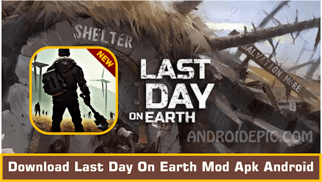 Download Last Day On Earth Mod Apk Android