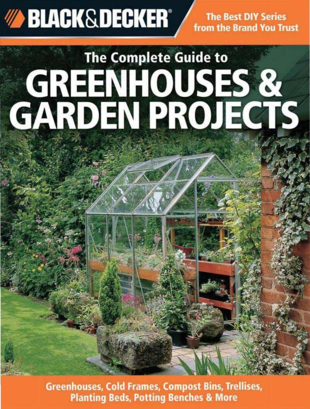 Green Houses and Garden Projects Gardening Guides PDF Book