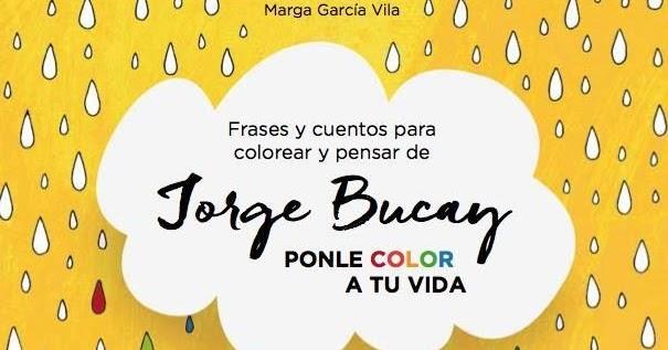 Frases y cuentos para colorear y pensar de Jorge Bucay | Chica Sombra