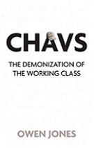 Chavs: The Demonization of the Working Class by Owen Jones book cover