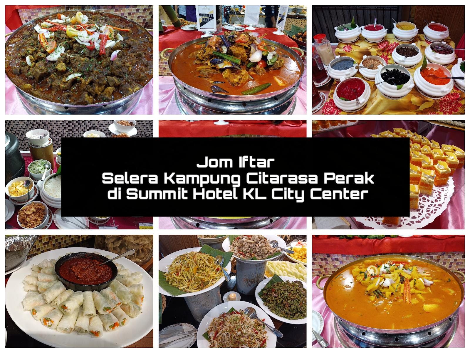 Jom Iftar dengan Selera Kampung Citarasa Perak di Summit Hotel KL City Center