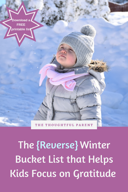 The {Reverse} Winter Bucket List that Helps Your Kids Focus on Gratitude