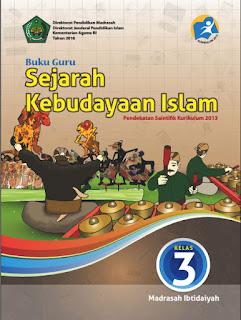 Sejarah Kebudayaan Islam (SKI) Buku Guru Kelas 3-III Kurikulum 2013 Revisi