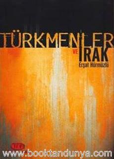 Erşat Hürmüzlü - Türkmenler ve Irak