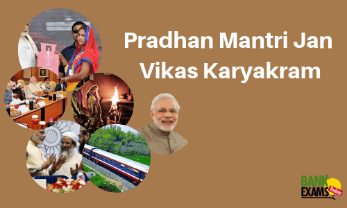 Pradhan Mantri Jan Vikas Karyakram: Key Facts