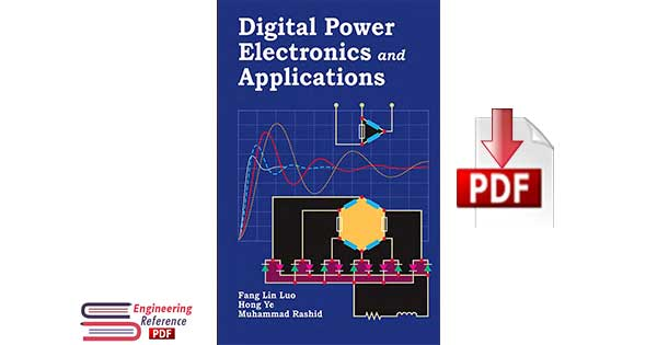 Digital Power Electronics and Applications by Fang Lin Luo, Hong Ye and Muhammad Rashid