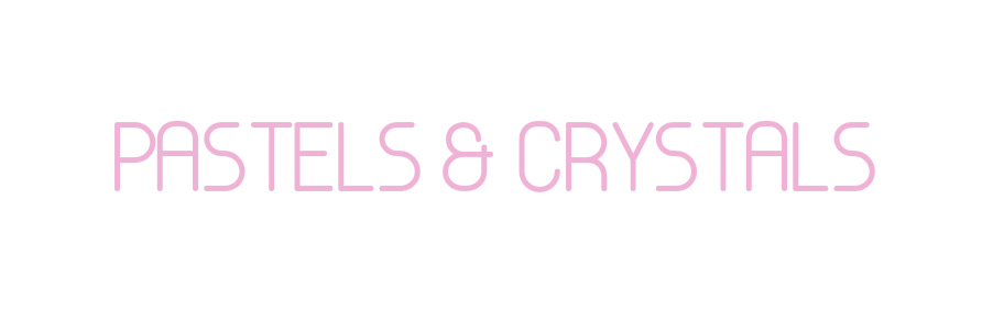 PASTELS & CRYSTALS | Indian DIY Blog