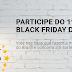 """Promoção: """"Black Friday de Verdade"""""""