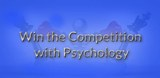 How to Win the Competition with Psychology