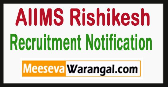 AIIMS Rishikesh Recruitment 2017(All India Institute of Medical Sciences)Jobs Apply