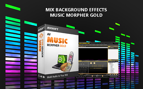Mix Audio with Background Effects in Music Morpher Gold