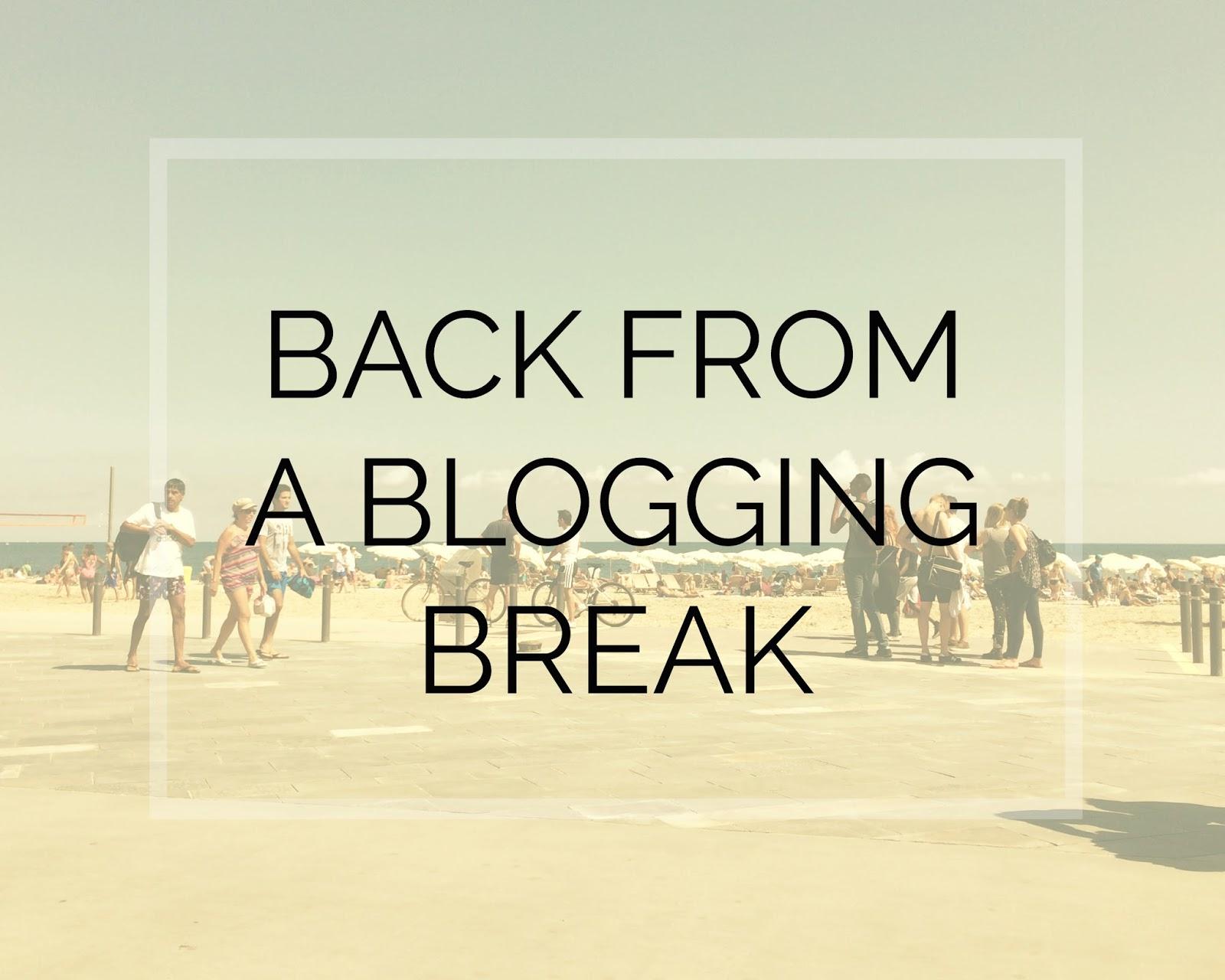I'm Back: A Blogging Break