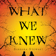 What We Knew by Barbara Stewart