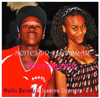 Mello Benny Feat. Jessica Perreira - Noite Pra Lembrar
