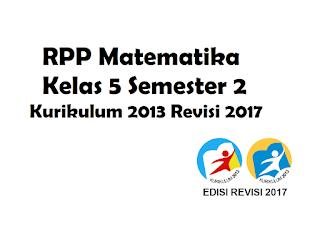 contoh RPP Kelas 5 Semester 2 Matematika K13 Revisi 2017