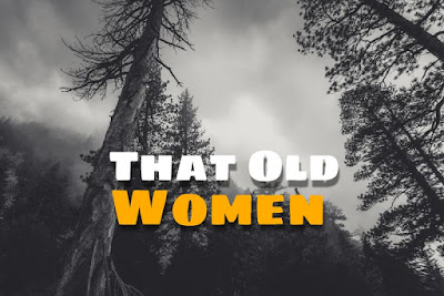 That Old Women ( Scary Stories )