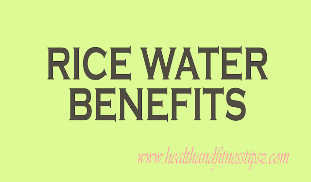 RICE WATER BENEFITS