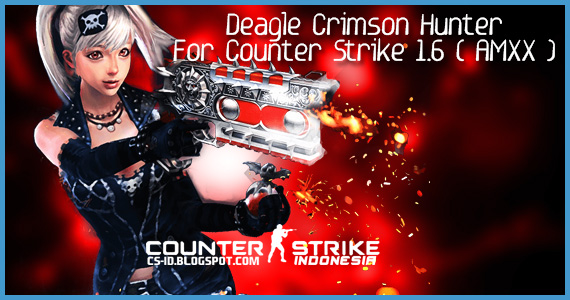[CS 1.6 / Zombie Plague Extra Items] Deagle Crimson Hunter (+Source Code) Fix Gameplay