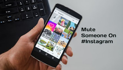 How to Mute Someone on Instagram: The New Feature of Instagram