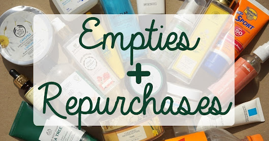 Skincare and Beauty Empties || Plus Repurchases