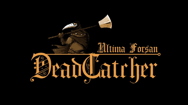 Deadcatcher - An Ultima Forsan Adventure