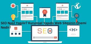 SEO Nasıl Yapılır? Kurumsal Yapıda Web Sitesinin Önemi Nedir?