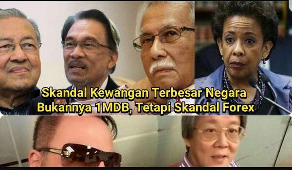 Skandal Kewangan Terbesar Negara Bukannya 1MDB, Tetapi Skandal Forex