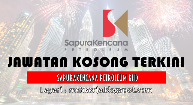 Jawatan Kosong Terkini 2016 di SapuraKencana Petroleum Bhd