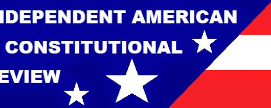 Independent American & Constitutional Review