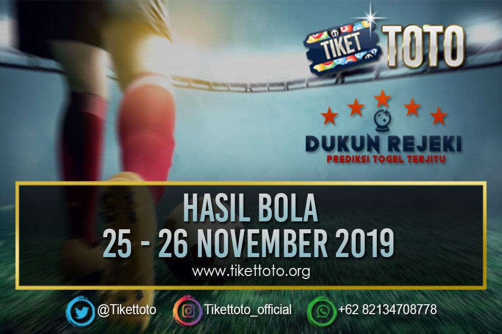 HASIL BOLA TANGGAL 25 – 26 NOVEMBER 2019
