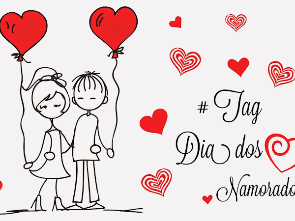 #TAG - Dia dos Namorados