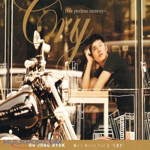 Oh Jong Hyuk (OJ) – He`s Story Vol.2 `Cry` (APE)
