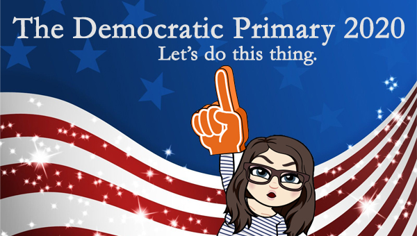image of a cartoon version of me wearing a large foam finger pointed upward at 'Let's do this thing,' pictured in front of a patriotic stars-and-stripes graphic, to which I've added text reading: 'The Democratic Primary 2020: Let's do this thing.'