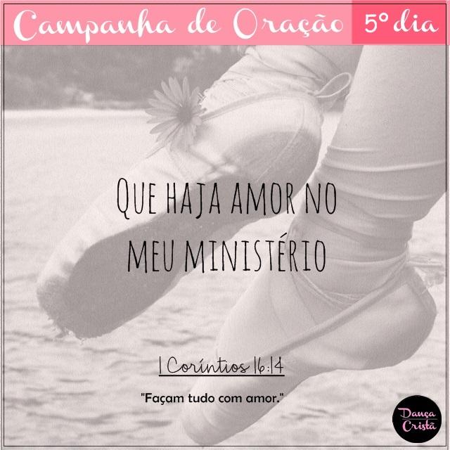 Campanha de Oração, 5º Dia, Que haja amor no meu ministério, Campanha para Ministério de Dança, Blog Dança Cristã, Por Milene Oliveira.